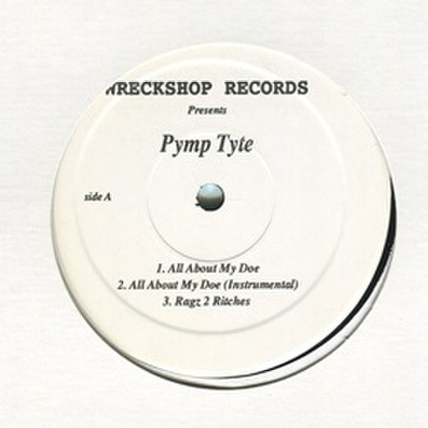 Pymp Tyte / All About My Doe