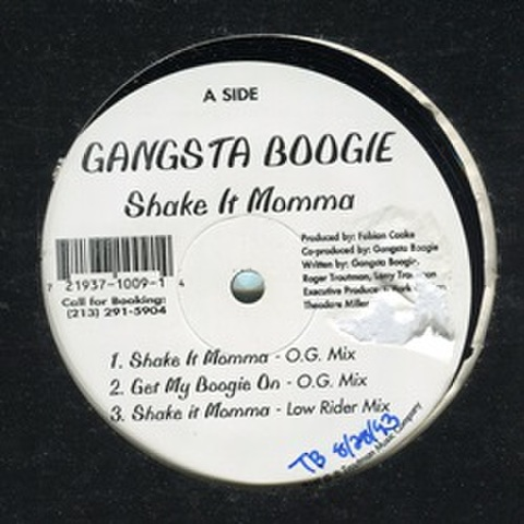 Gangsta Boogie / Shake It Momma