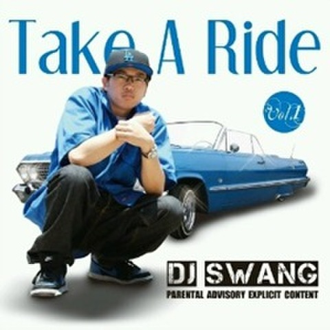 DJ Swang / Take A Ride vol.1