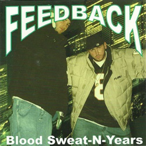 Feedback / Blood Sweat-N-Years