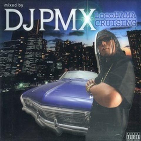 DJ PMX / LocoHAMA Cruising