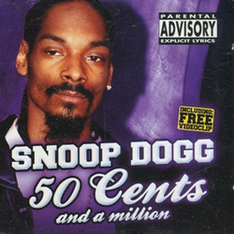 Snoop Dogg / 50 Cents And A Million