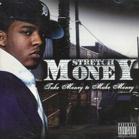 Stretch Money / Take Money To Make Money