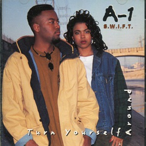 A-1 S.W.I.F.T. / Turn Yourseif Around