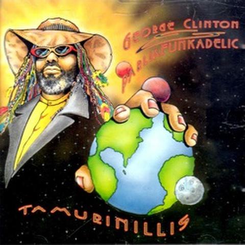 George Clinton & Parliafunkadelic / Tamurinillis