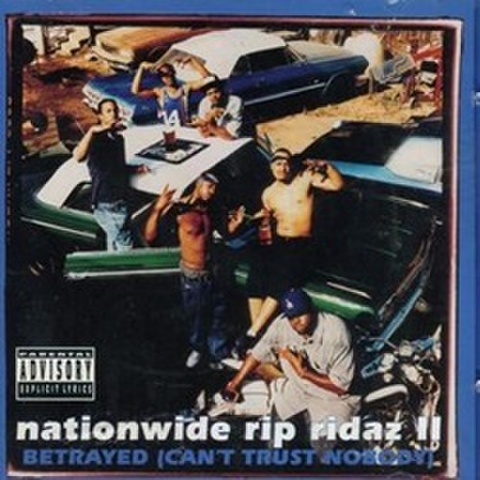 Nationwide Rip Ridaz ll Betrayed (Can't Trust Nobody)