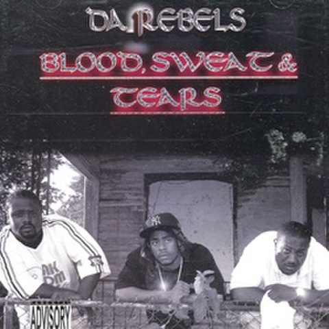 Da Rebels / Blood Sweat & Tears