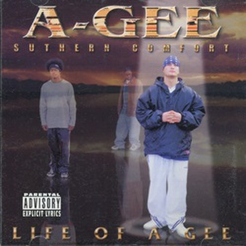 A-Gee / Suthern Comfort Life Of A Gee