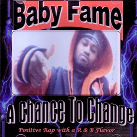 Baby Fame / A Chance To Change