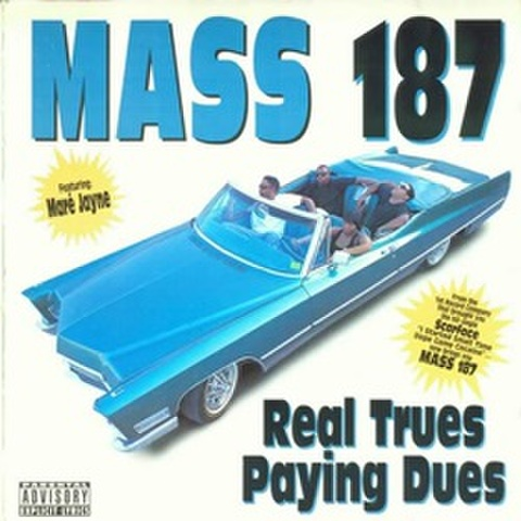 Mass 187 / Real Trues Paying Dues