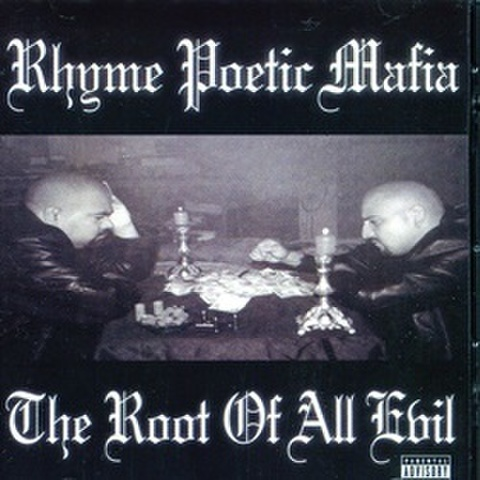Rhyme Poetic Mafia / The Root Of All Evil