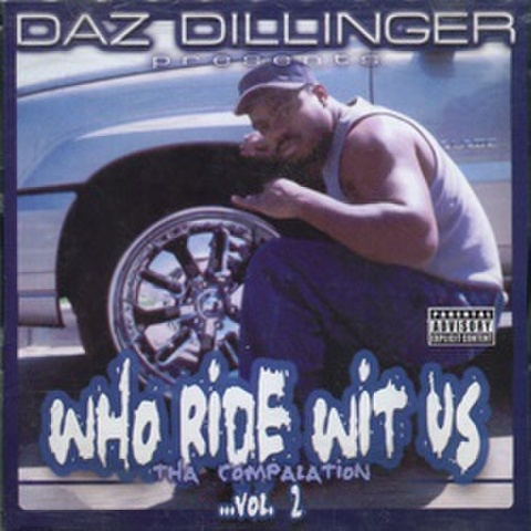 Daz Dillinger / Who Ride Wit Us Tha Compalation Vol.2