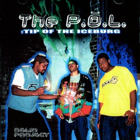 The P.O.L. / Tip Of The Iceburg