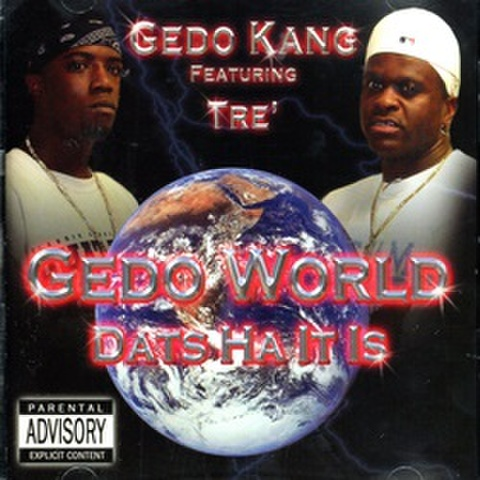 Gedo Kang / Gedo World Dats Ha It Is