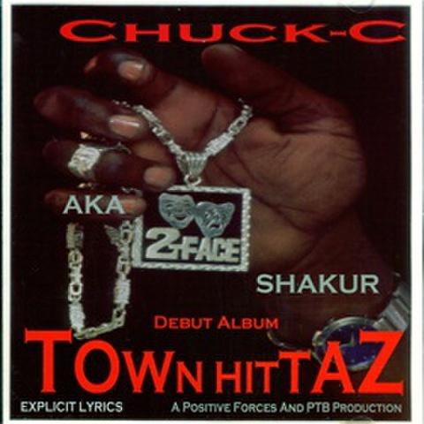 Chuck-C AKA 2-Face Shakur / Town Hittaz