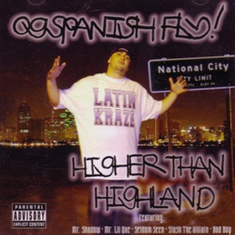 OG Spanish Fly! / Higher Than Highland