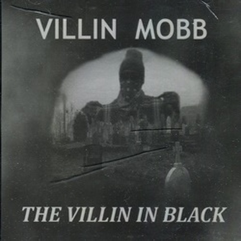 Villin Mobb / The Villin In Black