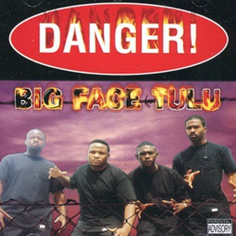Big Face Tulu / Danger!
