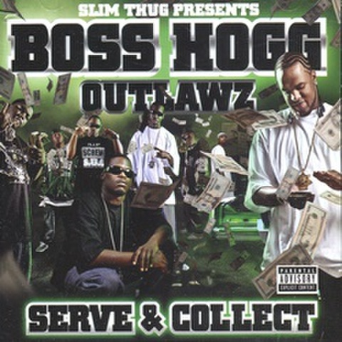 Boss Hogg Outlawz / Serve & Collect