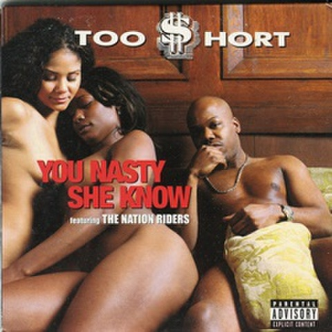 Too $hort / You Nasty She Know
