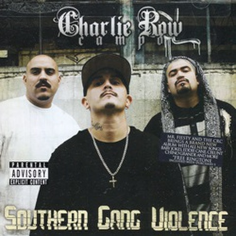 Charlie Row Campo / Southern Gang Violen