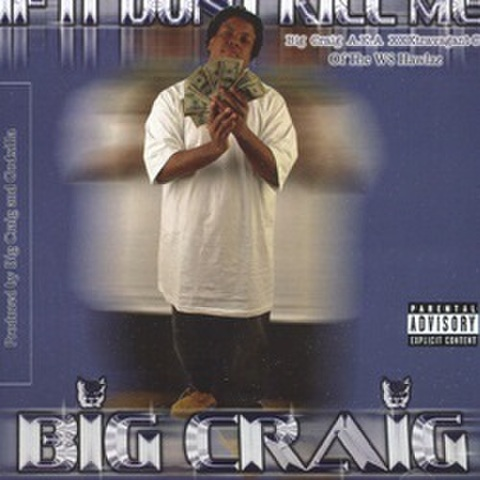 Big Craig / If It Dont Kill Me