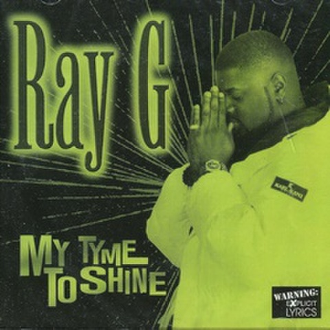 Ray G / My Tyme To Shine