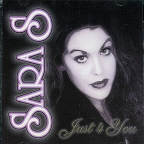 Sara S / Just 4 You