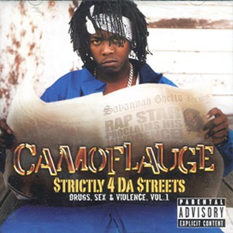 Camoflauge / $trictly 4 Da $treets Drugs Sex & Violence Vol.1