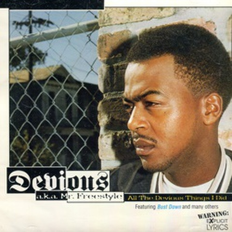 Devious Aka Mr Freestyle / All The Devious Things I Did