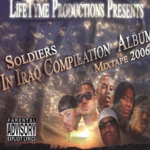 Life Tyme Productions / Soldiers In Iraq Compilation Album mixtape 2006