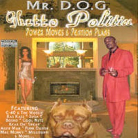 Mr. D.O.G. / Ghetto Politics