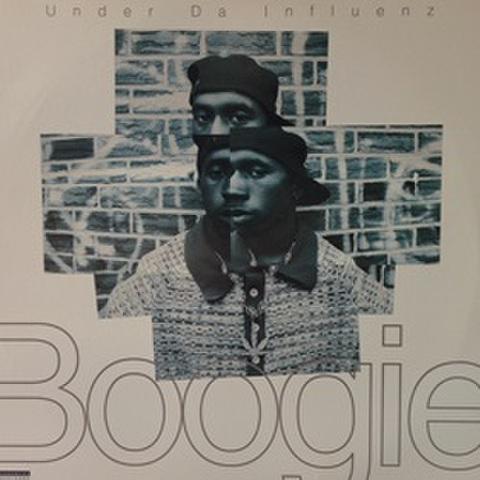Boogie / Under Da Influenz