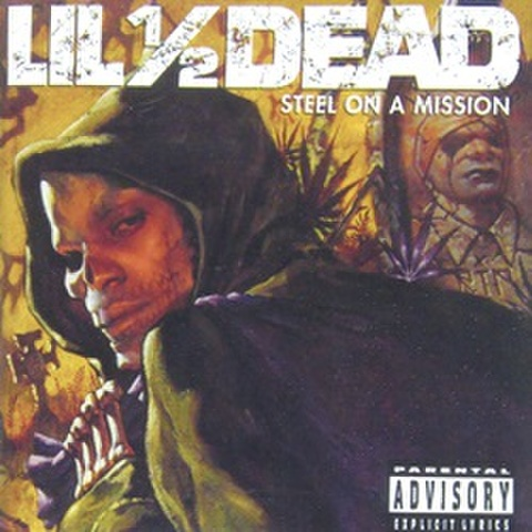 Lil1/2Dead / Steel On A Mission
