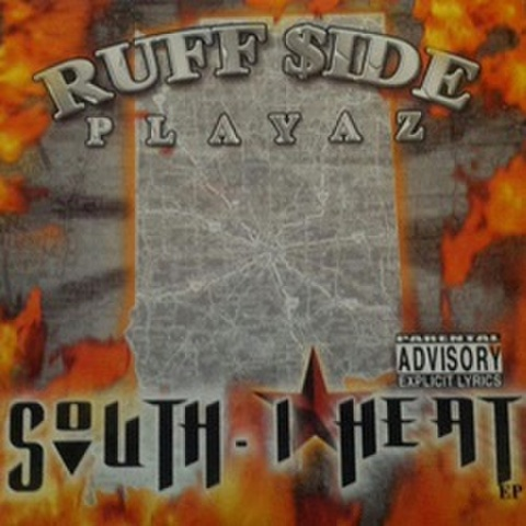 Ruff $ide Playaz / South - I Heat EP