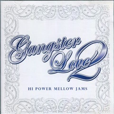 Gangster Love 2 Hi Power Mellow Jams