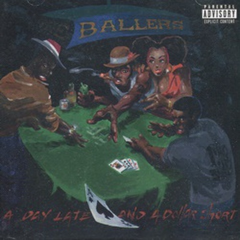 Ballers / A Day Late And A Dollar Short