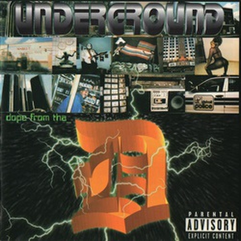Underground / Dope From Tha D