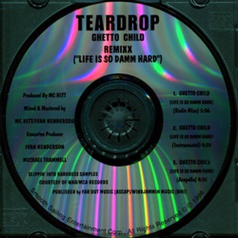 Teardrop / Ghetto Child Remixx (Life Is So Damm Hard)