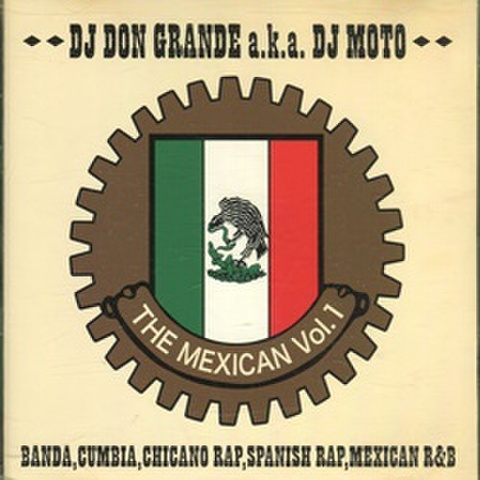 DJ Don Grande a.k.a. DJ Moto / The Mexican Vol.1
