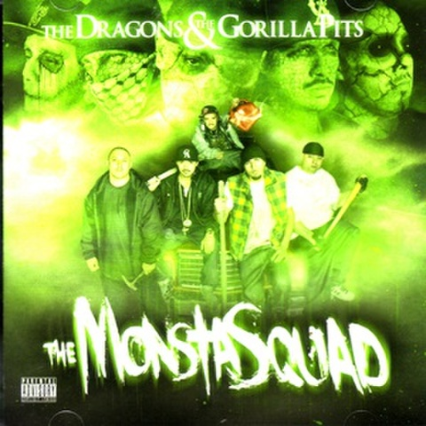 The Dragons & The Gorilla Pits / The Monsta Squad