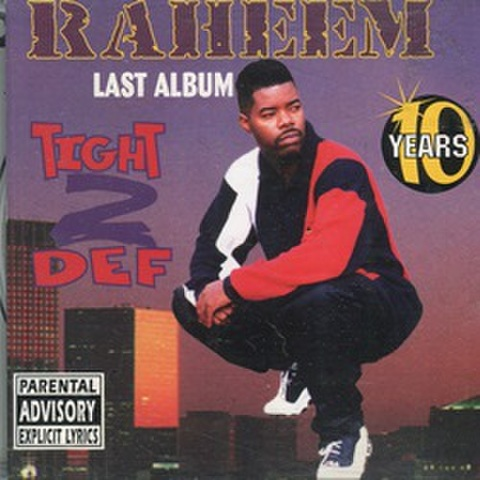 Raheem / Last Album Tight 2 Def