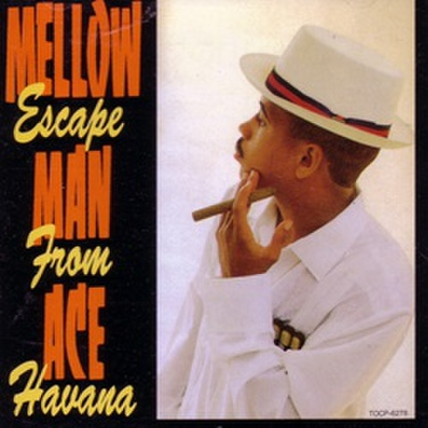 Mellow Man Ace / Escape From Havana