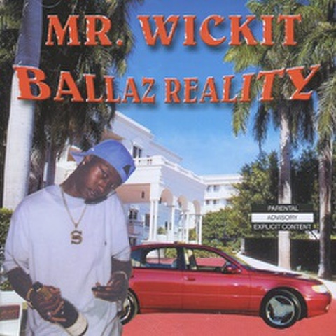 Mr. Wickit / Ballaz Reality