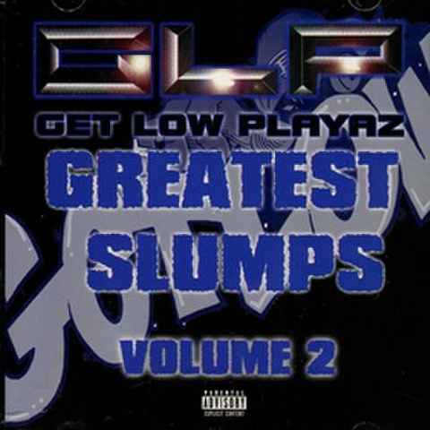 Get Low Playaz / Greatest Slumps Volume 2