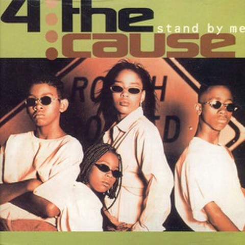 4 The Cause / Stand By Me