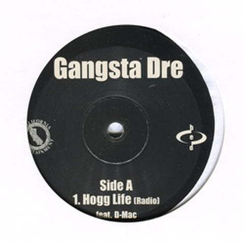 Gangsta Dre / Hogg Life