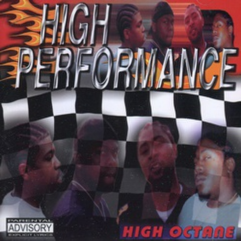 High Performance / High Octane