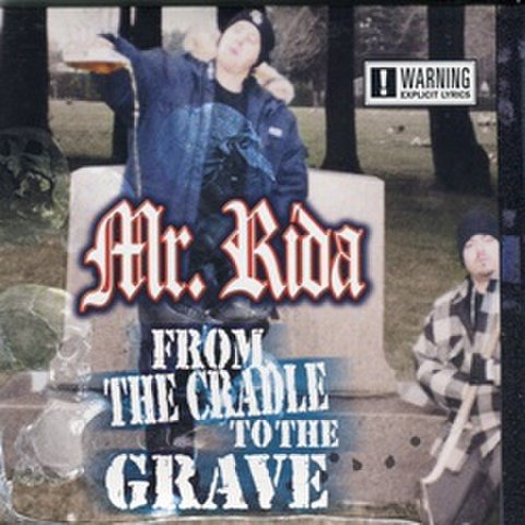Mr. Rida / From The Cradle To The Grave