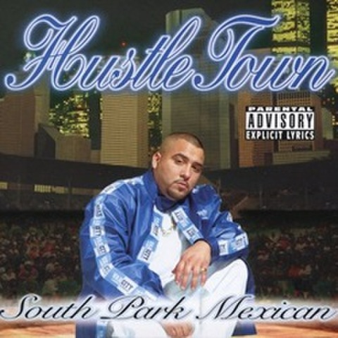 South Park Mexican / Hustle Town